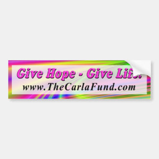 Give Hope - Give Life! Bumper Stickers