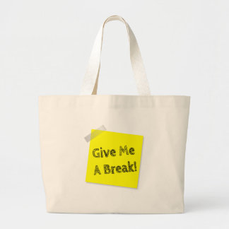 Give me a break large tote bag