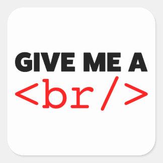 Give me a break square sticker