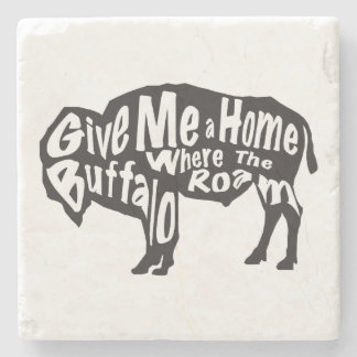 Give Me a Home Where Buffalo Roam Stone Coaster