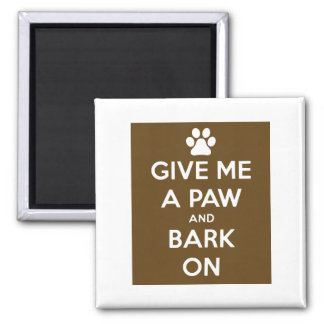Give Me A Paw Magnet