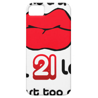 Give Me A Smooch I'm 21 Legal And Just Too Cute Case For The iPhone 5