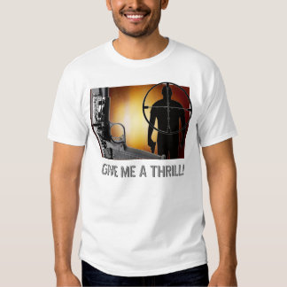 Give me a thrill T Shirt