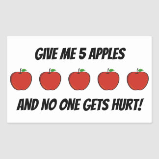 Give Me Apples & No One Gets Hurt Stickers