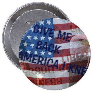 Give Me Back My America! 10 Cm Round Badge