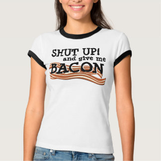 Give Me Bacon! T-Shirt
