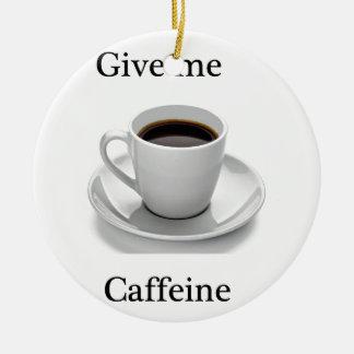 Give me caffeine christmas tree ornament