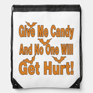 Give Me Candy No One Get Hurt Candy or Costume Bag Backpack