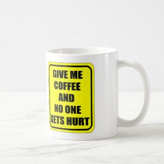 GIVE ME COFFEE, AND NO ONE GETS HURT BASIC WHITE MUG