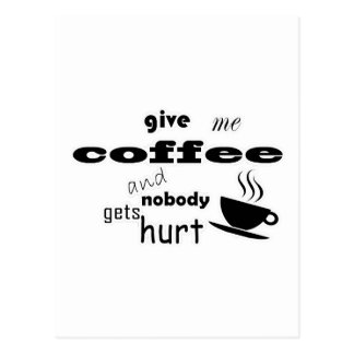 Give me coffee and nobody gets hurt postcard