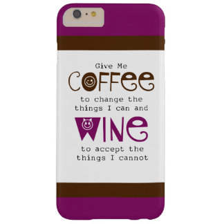 Give Me Coffee and Wine iPhone 6 Plus Case