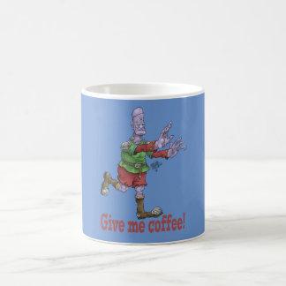 Give me coffee! Mug. Coffee Mug