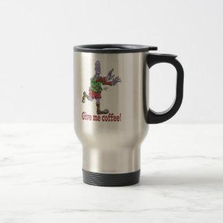 Give me coffee! Stainless steel travel mug. Travel Mug