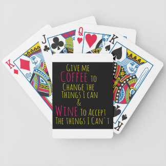 Give me Coffee to Change the Things I Can  Wine to Bicycle Playing Cards