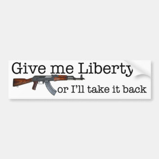 Give me liberty... bumper sticker