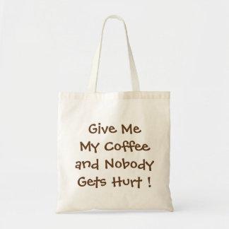 Give Me My Coffee Budget Tote Bag