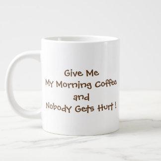 Give Me My Morning Coffee Jumbo Mug