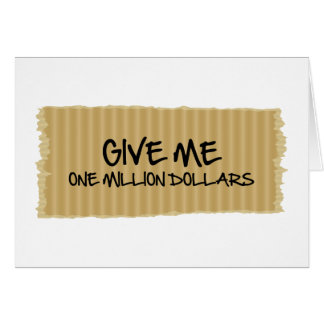 Give Me One Million Dollars Greeting Card