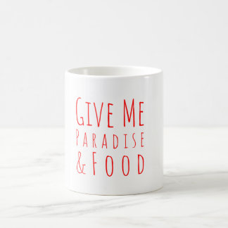 Give Me Paradise Coffee Mug