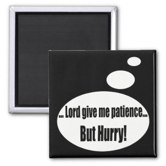 Give Me Patience Talking T-shirts Gifts Refrigerator Magnet