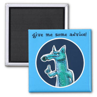 give me some advice funny blue fox cartoon magnet
