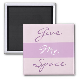 Give Me Space words Magnet