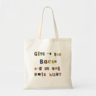 Give Me the Bacon Budget Tote Bag