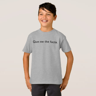 Give me the facts Funny Kids School T-Shirt