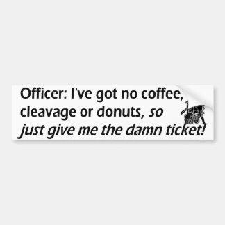 give me ticket bumper sticker