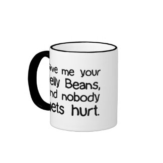 Give Me Your Jelly Beans Ringer Coffee Mug