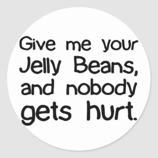 Give Me Your Jelly Beans Round Sticker