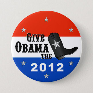 Give Obama the Boot! (Large button) 7.5 Cm Round Badge