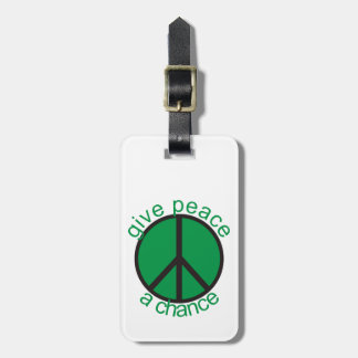 Give peace a chance tags for bags