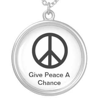 Give Peace A Chance Round Pendant Necklace