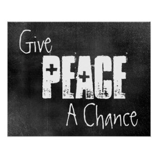 Give Peace A Chance On Chalkboard Poster