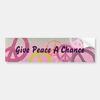 Give Peace A Chance Peace Sign Bumper Sticker