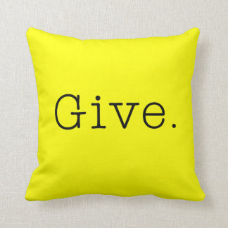 Give. Pure Neon Lemon Yellow And Black Give Quote Cushion