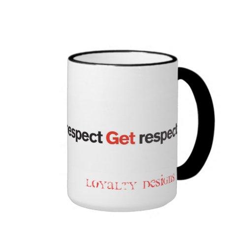 Give respect. Get respect mug