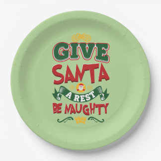 Give Santa A Rest, Be Naughty! Christmas Paper Plate