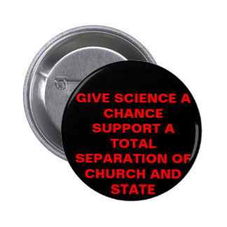 GIVE SCIENCE A CHANCE BUTTON