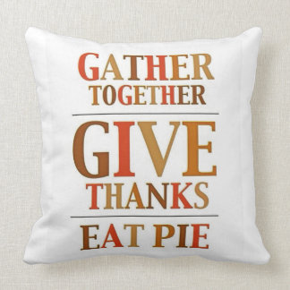 Give Thanks Eat Pie Cushion