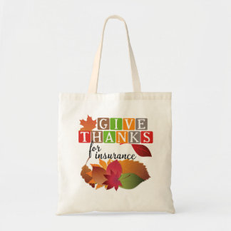 Give Thanks for Insurance tote bag