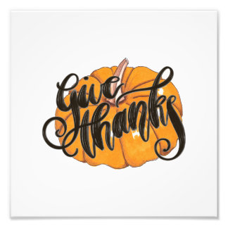 Give Thanks Photo Print