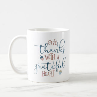 Give Thanks With a Grateful Heart Coffee Mug