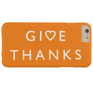 Give thanks with your heart, Thanksgiving message Barely There iPhone 6 Plus Case