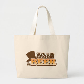 GIVE THIS GROOM A BEER wedding marriage beer Large Tote Bag