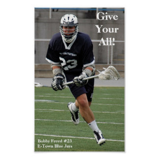 Give Your All Lacrosse Posters