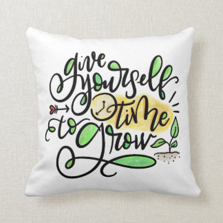 Give Yourself Time to Grow, hand lettered Throw Pillow