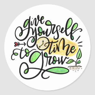 Give yourself time to grow round sticker