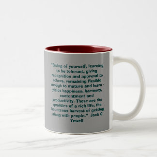 """Giving of yourself, learning to be tolerant, g... Two-Tone Coffee Mug"
